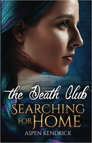 Searching For Home (The Death Club, #1)