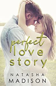 Perfect Love Story (Love Story, #1)
