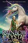 Rainbow Crystal: A Children's Fantasy Book