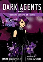 Violet and the Trial of Trauma (Dark Agents #1)