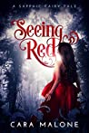 Seeing Red: A Sapphic Fairy Tale