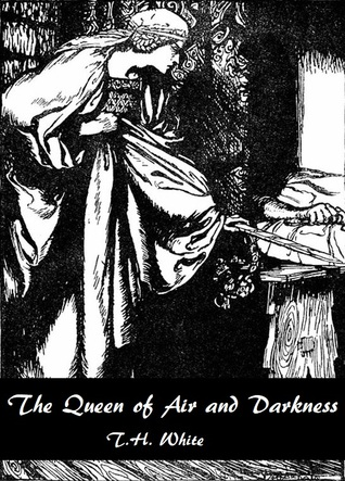 The Queen of Air and Darkness (The Once and Future King, #2)