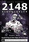 2148 Singularity - Part One - Awakening at the Edge of the World