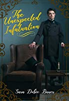 The Unexpected Infatuation: A Short Story