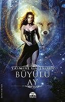Büyülü Ay (Otherworld/Sisters of the Moon, #13)
