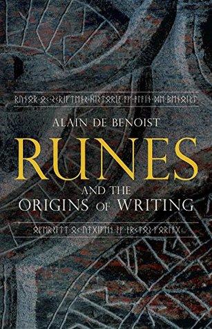Runes And The Origins Of Writing By Alain De Benoist