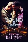 Bound to Liberty by Kiru Taye