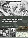 101st Airborne in Normandy: Militaria: The Big Battles of WWII (Casemate Illustrated)