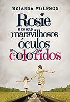 Rosie e os seus Maravilhosos Óculos Coloridos