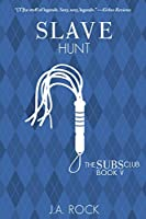 Slave Hunt (The Subs Club, #5)