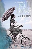 A Little Pill Called Love: A Romance - The Ward Way