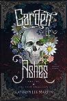 Garden of Ashes (Snow Spark Saga, #2)