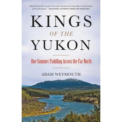 A River Journey in Search of the Chinook Kings of the Yukon