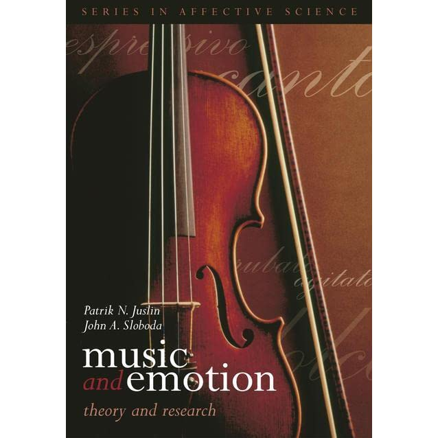 Music and Emotion: Theory and Research by Patrik N  Juslin