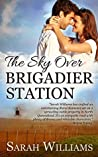 The Sky over Brigadier Station (Brigadier Station #2)