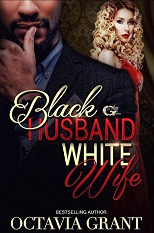 BLACK HUSBAND WHITE WIFE by Octavia Grant
