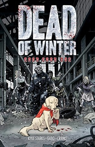 Dead of Winter Good Good Dog by Kyle Starks