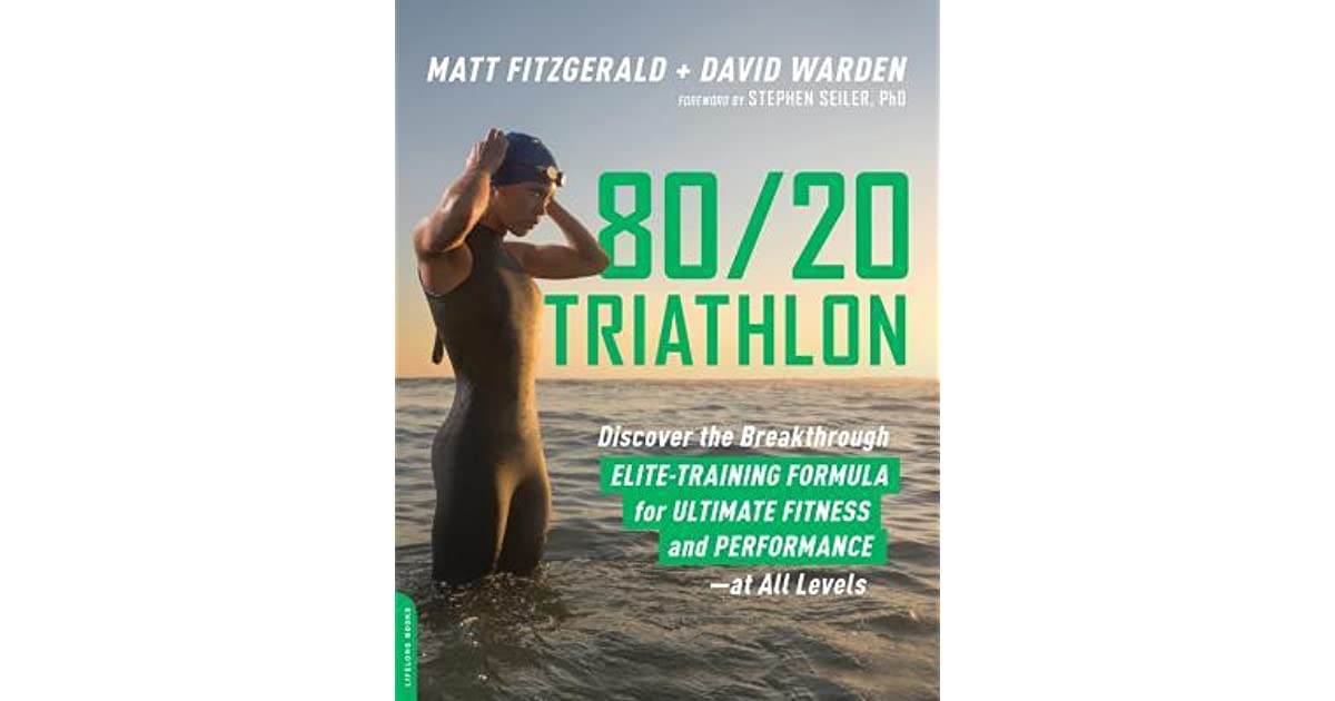 80/20 Triathlon: Discover the Breakthrough Elite-Training