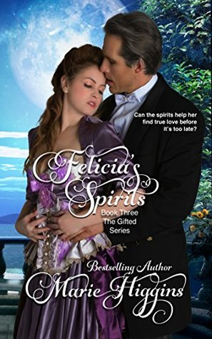 Felicia's Spirits (Regency Romance Suspense Book 3) by Marie Higgins