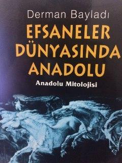 Efsaneler Dünyasında Anadolu