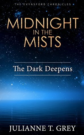 Midnight in the Mists - The Dark Deepens: Christian Mystery & Suspense Romance (The Evynsford Chronicles Book 2)