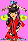 My Crazy Life (Nina the Friendly Vampire #1)