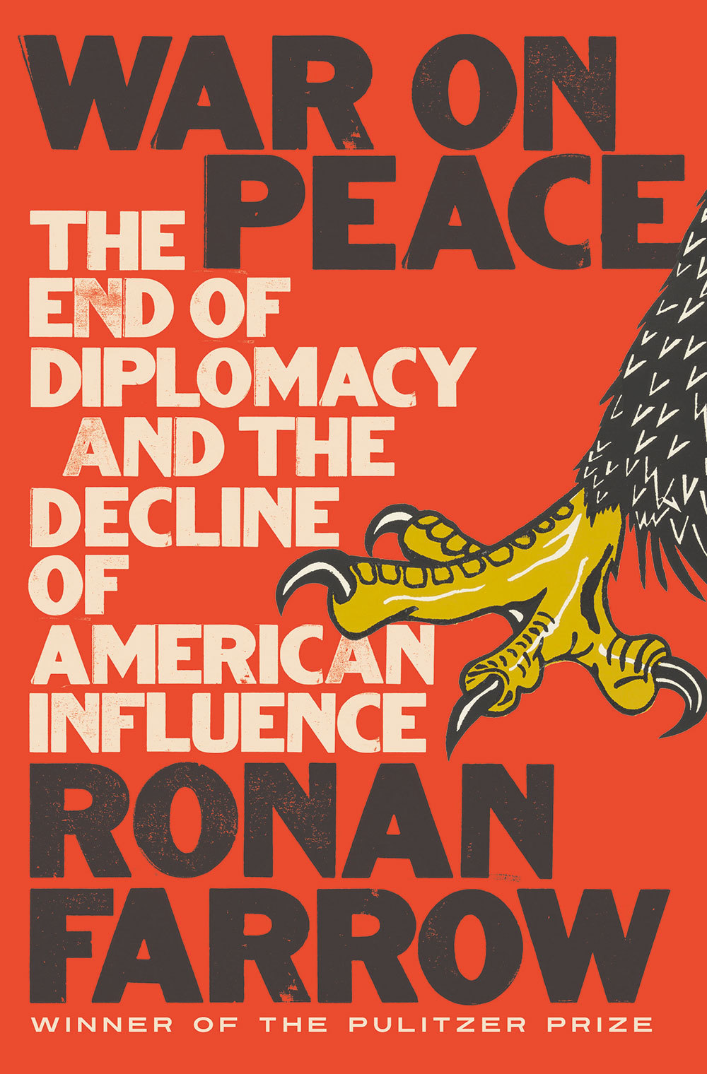 War on Peace: The End of Diplomacy and the Decline of