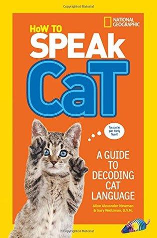 How To Speak Cat by Aline Alexander Newman
