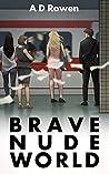 Brave Nude World