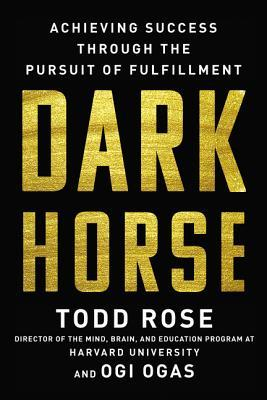 Dark Horse by Todd Rose, Ogi Ogas