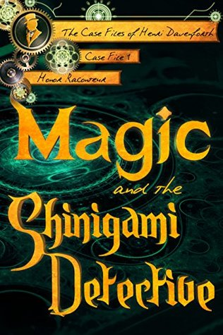 Magic and the Shinigami Detective (The Case Files of Henri Davenforth, #1)
