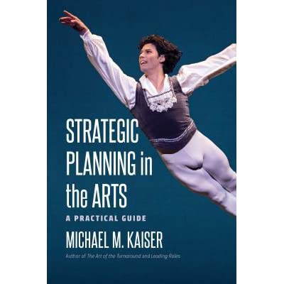 Strategic Planning in the Arts A Practical Guide