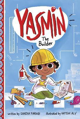 Yasmin the Builder by Saadia Faruqi