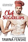 Chef Sugarlips (Ponderosa Resort Romantic Comedies, #2)