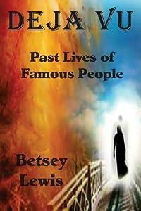 Deja Vu: Past Lives of Famous People