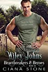 Wiley Johns (Heartbreakers & Heroes, #6)