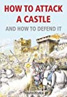 How to Attack a Castle and How to Defend It