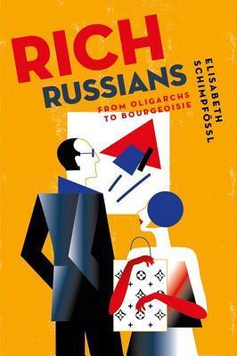 Rich Russians by Elisabeth Schimpfeossl