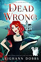Dead Wrong (Blackmoore Sisters, #1)