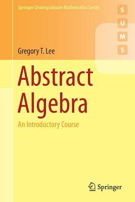 Abstract Algebra: An Introductory Course