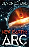 ARC (New Earth Book 1)