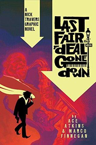 Last Fair Deal Gone Down: A Nick Travers Graphic Novel
