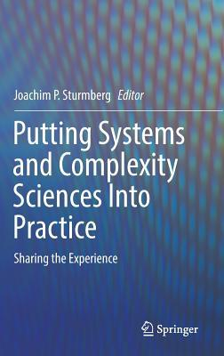 Putting Systems and Complexity Sciences Into Practice Sharing the Experience