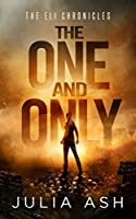 The One and Only (The ELI Chronicles, #1)