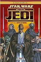 Star Wars - Actes de guerre (L'ordre jedi, #2)