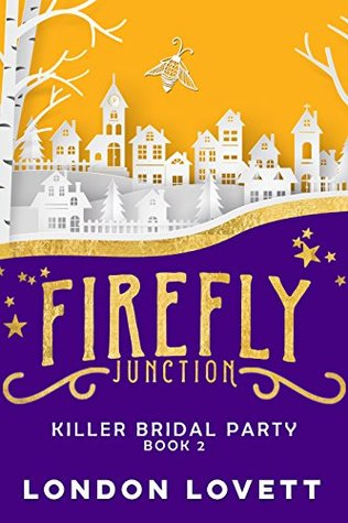 Killer Bridal Party (Firefly Junction Mystery #2)