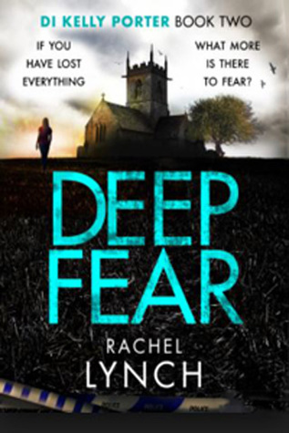 Deep Fear (DI Kelly Porter, #2)