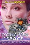 Dying For Space (Sunblinded #2)