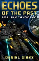 Fight the Good Fight (Echoes of the Past, #1)