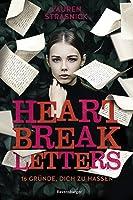 Heart Break Letters - 16 Gründe, dich zu hassen